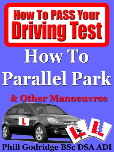 Learn To Drive: How To Parallel Park & Other Manoeuvres (How To Pass Your Driving Test)