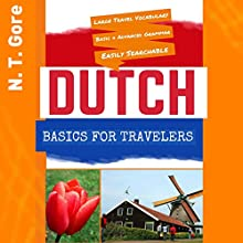 Dutch Basics for Travelers Audiobook by N. T. Gore Narrated by Colin Fluxman