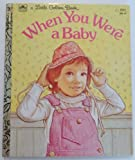 When you were a baby (A little golden book) (0307020991) by Hayward, Linda