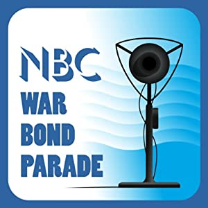 NBC War Bond Parade (February 7, 1944) | [NBC War Bond Parade]