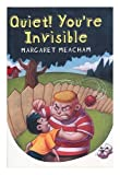 Quiet! You're Invisible (0823416518) by Meacham, Margaret