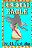 img - for Descending Eagle: The Deaths of Moctezuma, Cuitl huac and Cuauht moc book / textbook / text book