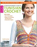 Ultimate Beginner's Guide to Tunisian Crochet (English Edition)