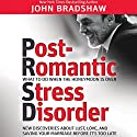 Post-Romantic Stress Disorder: What to Do When the Honeymoon Is Over (       UNABRIDGED) by John Bradshaw Narrated by Joe Barrett