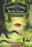 Bayou Dogs (The Haunting of Derek Stone, Book 2) (0545034302) by Abbott, Tony
