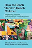 How to Reach 'Hard to Reach' Children: Improving Access, Participation and Outcomes (0470058846) by Pomerantz, Kathryn