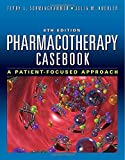 Pharmacotherapy Casebook: A Patient-Focused Appr...