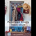 Family Album (       UNABRIDGED) by Penelope Lively Narrated by Anna Bentinck