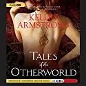 Tales of the Otherworld Audiobook by Kelley Armstrong Narrated by Mia Barron, Erik Davies