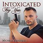 Intoxicated by You: The You Series, Book 1 Hörbuch von Michelle Iannarelli Gesprochen von: Edmund Lewis