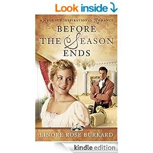 Before the Season Ends (A Regency Inspirational Romance Book 1