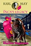 The Inca's Legacy: Karl May (1442114169) by Marlies Bugmann