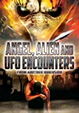 Angel, Alien and UFO Encounters from Another Dimension [DVD] [2012]