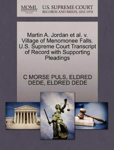 Martin A. Jordan et al. v. Village of Menomonee Falls. U.S. Supreme Court Transcript of Record with Supporting Pleadings