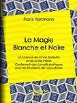 La Magie Blanche et Noire: La Science...