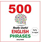 500 Really Useful English Phrases Hörbuch von Jenny Smith Gesprochen von: Jus Sargeant