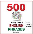 500 Really Useful English Phrases Hörbuch von Jenny Smith Gesprochen von: Jus Sargeant