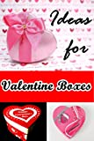 Ideas for Valentine Boxes (Cute Valentine Gift Boxes)