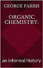 Organic Chemistry an informal history