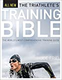 The Triathlete's Training Bible: The World's Most Comprehensive Triathlon Training Guide, 4th Ed.