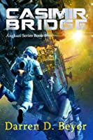 Casimir Bridge: A Science Fiction Thriller (Anghazi Series Book 1)
