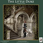 The Little Duke: The Childhood History of Richard the Fearless, Duke of Normandy | Charlotte Yonge