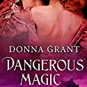 Dangerous Magic: Sisters of Magic, Book 3 (       UNABRIDGED) by Donna Grant Narrated by M. Capehart