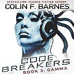 Code Breakers: Gamma   Colin F. Barnes
