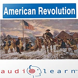 The American Revolution AudioLearn Follow Along Manual (AudioLearn US History Series) | [AudioLearn Editors]