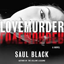 LoveMurder: A Novel Audiobook by Saul Black Narrated by Christina Delaine