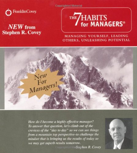 The 7 Habits for Managers: Managing Yourself, Leading Others, Unleashing Potential