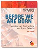 Before We Are Born: Essentials of Embryology and Birth Defects With STUDENT CONSULT Online Access, 7e (Before We Are Born: Essentials of Embryology &amp; Birth Defects)