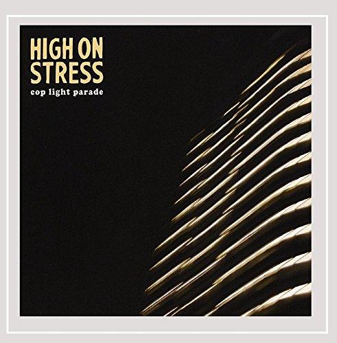 High On Stress - Cop Light Parade