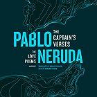 The Captain's Verses: The Love Poems Hörbuch von Pablo Neruda, Donald D. Walsh - translator Gesprochen von: Armando Durán