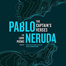 The Captain's Verses: The Love Poems Audiobook by Pablo Neruda, Donald D. Walsh - translator Narrated by Armando Durán