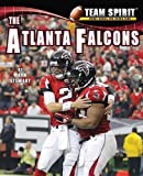 img - for The Atlanta Falcons (Team Spirit (Norwood)) by Professor of Civil Engineering and Director of the Centre for Infrastructure Performance and Reliability Mark Stewart (2012-07-15) book / textbook / text book