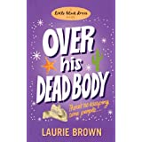 Over His Dead Bodyby Laurie Brown
