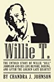 "Willie T. - The Untold Story of Willie ""Bill"" Johnson and His Life Before, During, and After the Golden Gate Quartet"