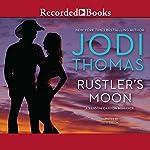 Rustler's Moon   Jodi Thomas