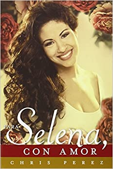 Para Selena, Con Amor (Spanish Edition) (Spanish) Paperback – March
