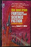 The Best From Fantasy and Science Fiction Eleventh Series M-137:The Sources of the Nile; Somebody to Play With; Softly While Youre Sleeping; Machine That Won The War; Go For Baroque; Time Lag; George; Shotgun Cure; One Who Returns; Captivity; and Others