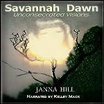 Savannah Dawn: Unconsecrated Visions | Janna Hill