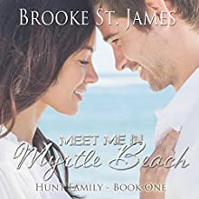 Meet Me in Myrtle Beach: Hunt Family, Book 1 Audiobook by Brooke St. James Narrated by Kate Rudd