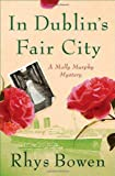 In Dublin's Fair City (Molly Murphy Mysteries) (0312328192) by Bowen, Rhys