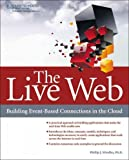 img - for The Live Web: Building Event-Based Connections in the Cloud The Live Web book / textbook / text book