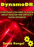 DynamoDB: EVERYTHING YOU NEED TO KNOW ABOUT AMAZON WEB SERVICE'S NoSQL DATABASE (English Edition)