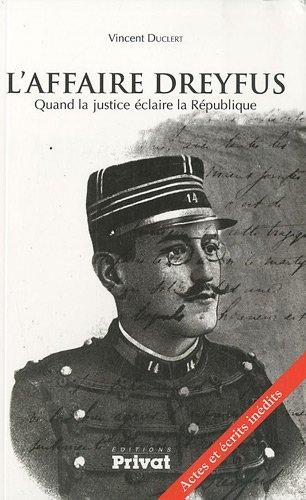 l'affaire Dreyfus , quand la justice éclaire la République