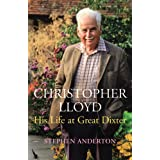 Christopher Lloyd: His Life at Great Dixterby Stephen Anderton