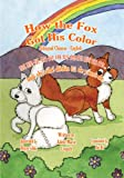 img - for How the Fox Got His Color Bilingual Chinese-English book / textbook / text book