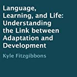 img - for Language, Learning, and Life: Understanding the Link between Adaptation and Development book / textbook / text book